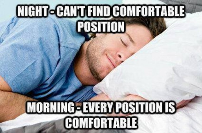 Night - Can't find comfortable position. Morning...