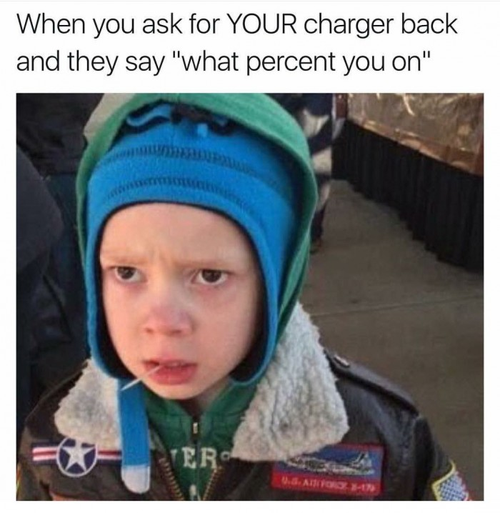 When you ask for YOUR charger back...