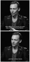 Tom Hiddleston - What Marvel is so clever at is that they make their heroes flawed